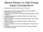 special session on high energy impact considerations
