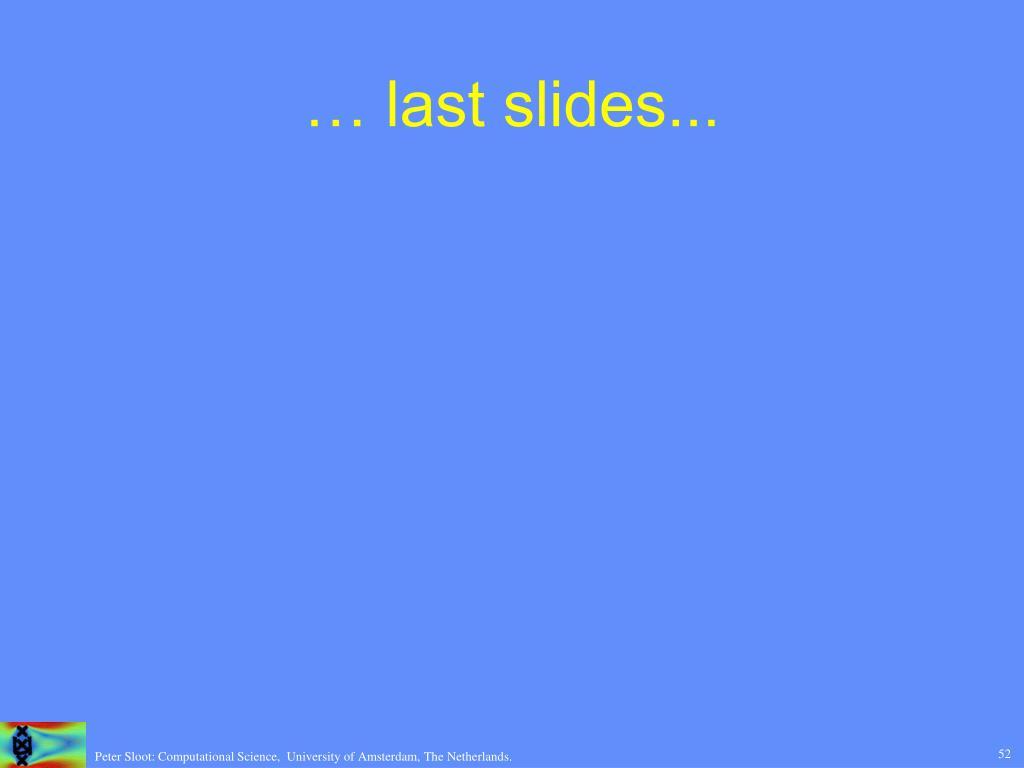 … last slides...