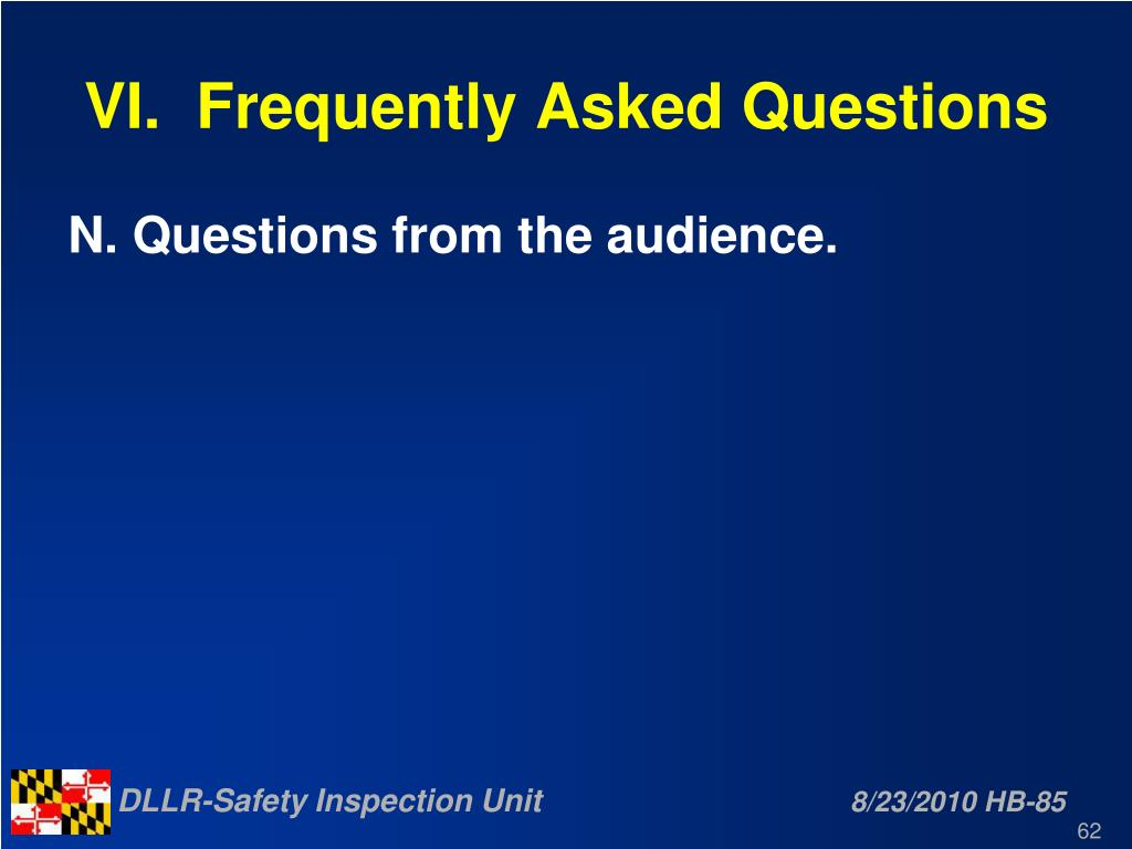 VI.  Frequently Asked Questions