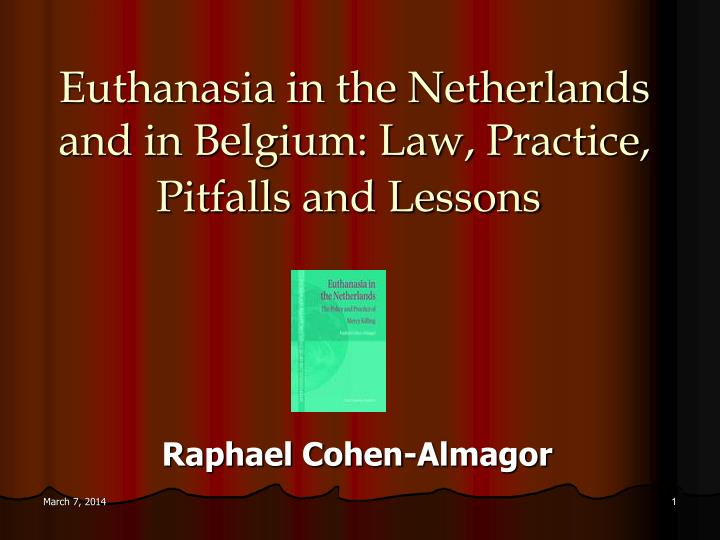Euthanasia in the netherlands and in belgium law practice pitfalls and lessons