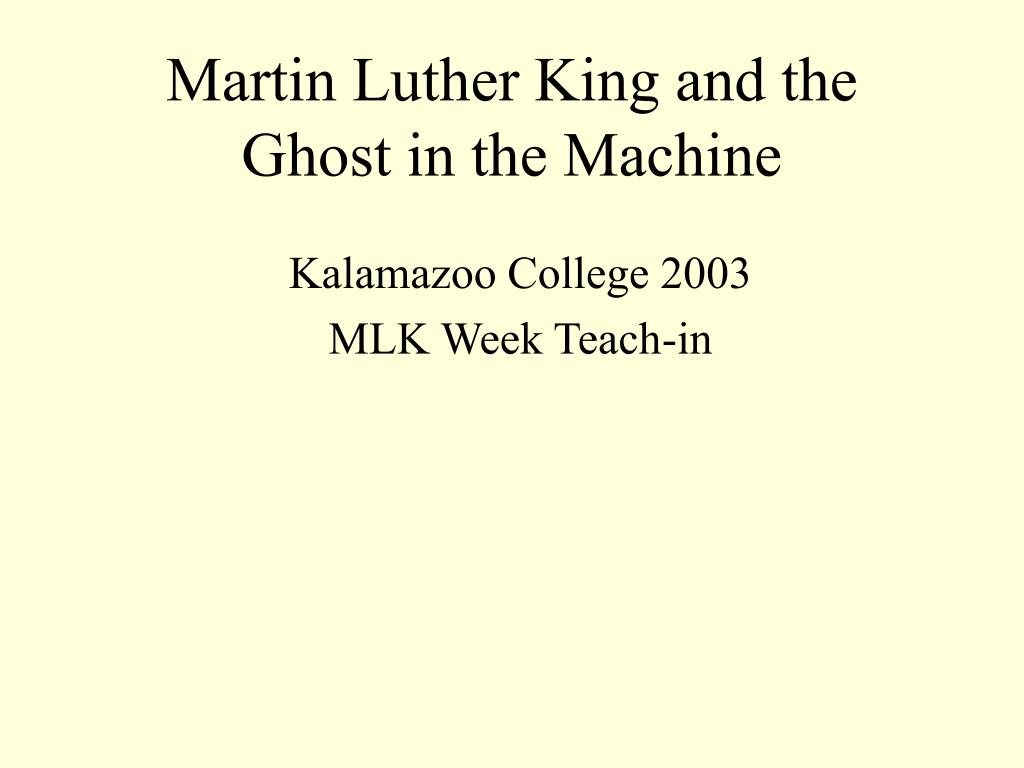 Martin Luther King and the Ghost in the Machine