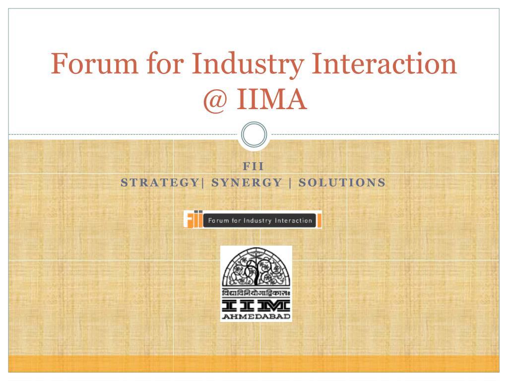 Forum for Industry Interaction @ IIMA
