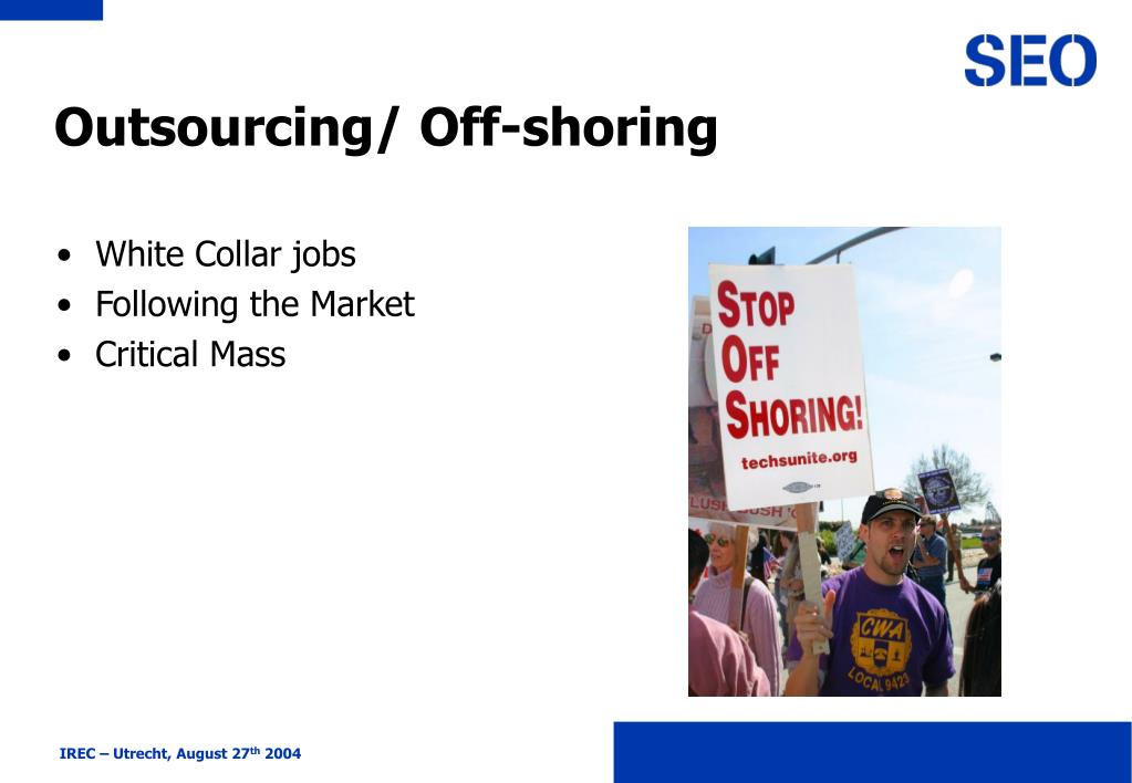 Outsourcing/ Off-shoring
