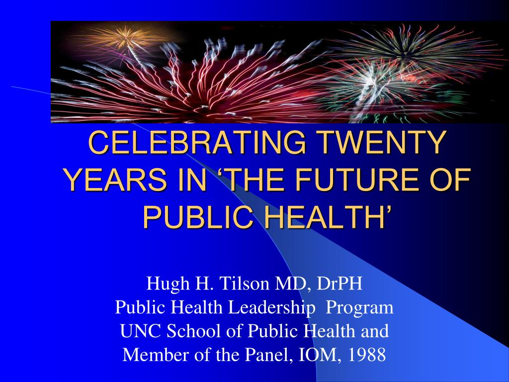 CELEBRATING TWENTY YEARS IN 'THE FUTURE OF PUBLIC HEALTH'