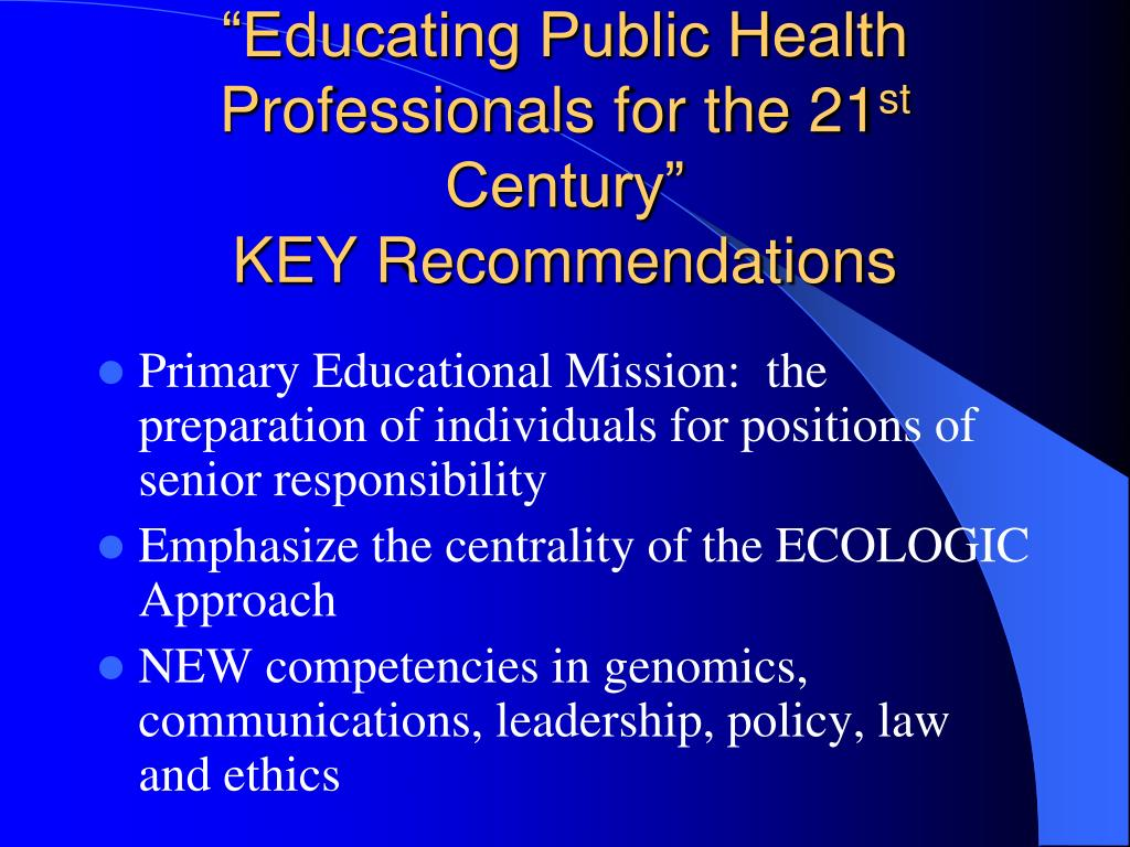 """Educating Public Health Professionals for the 21"