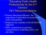 educating public health professionals for the 21 st century key recommendations106