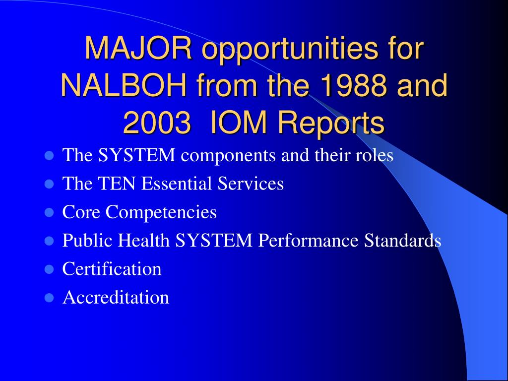 MAJOR opportunities for NALBOH from the 1988 and 2003  IOM Reports