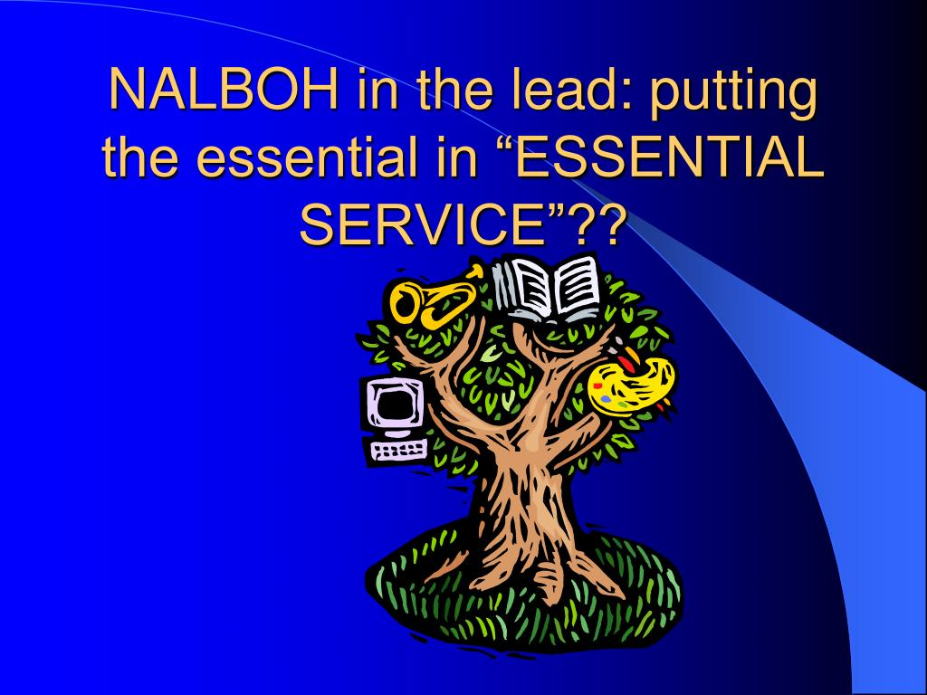 "NALBOH in the lead: putting the essential in ""ESSENTIAL SERVICE""??"
