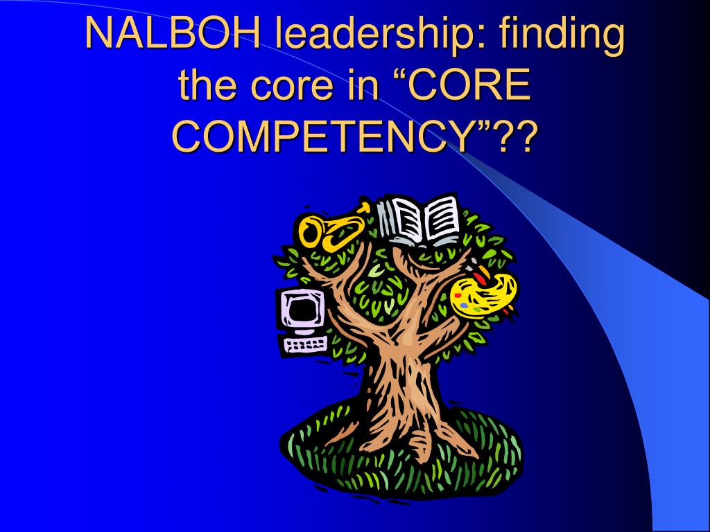 "NALBOH leadership: finding the core in ""CORE COMPETENCY""??"