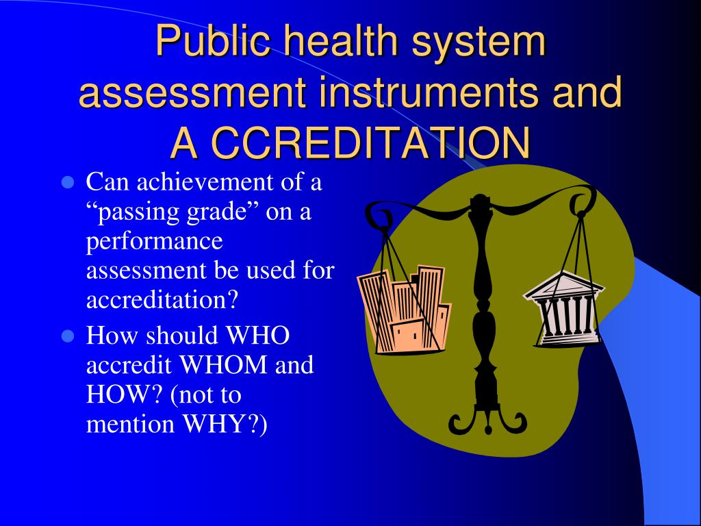 Public health system assessment instruments and A CCREDITATION