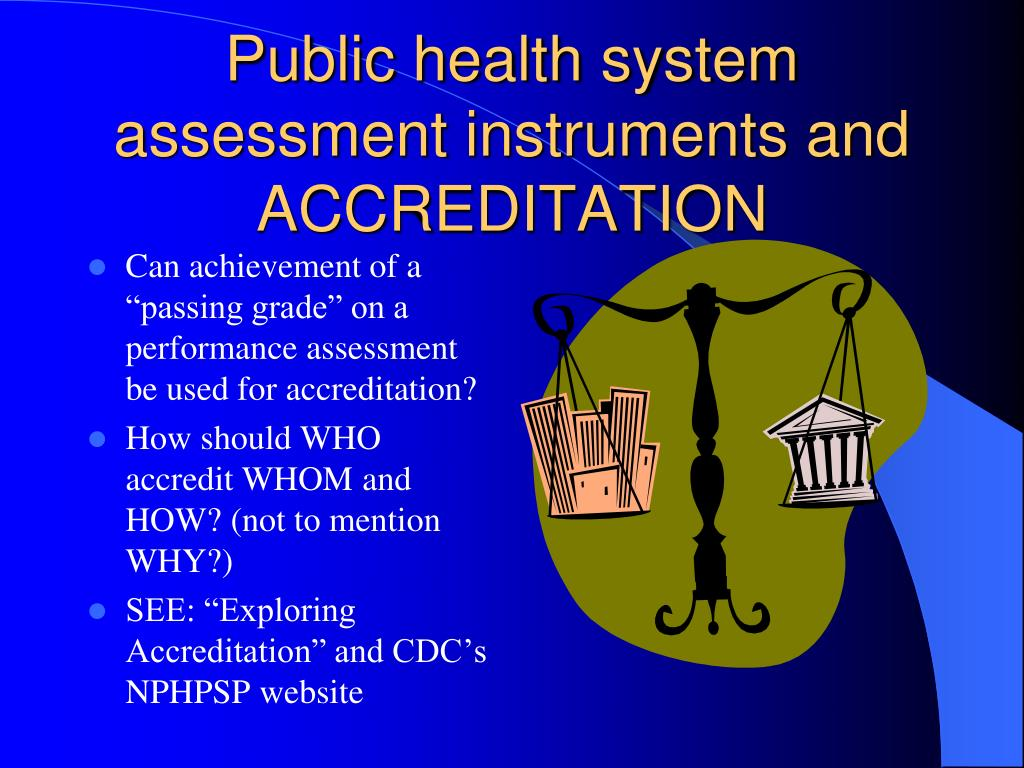 Public health system assessment instruments and ACCREDITATION