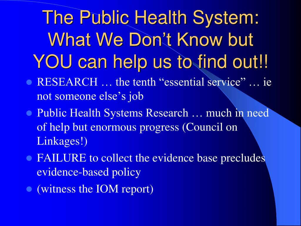 The Public Health System:  What We Don't Know but YOU can help us to find out!!