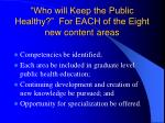 who will keep the public healthy for each of the eight new content areas