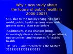 why a new study about the future of public health in 2000 2003