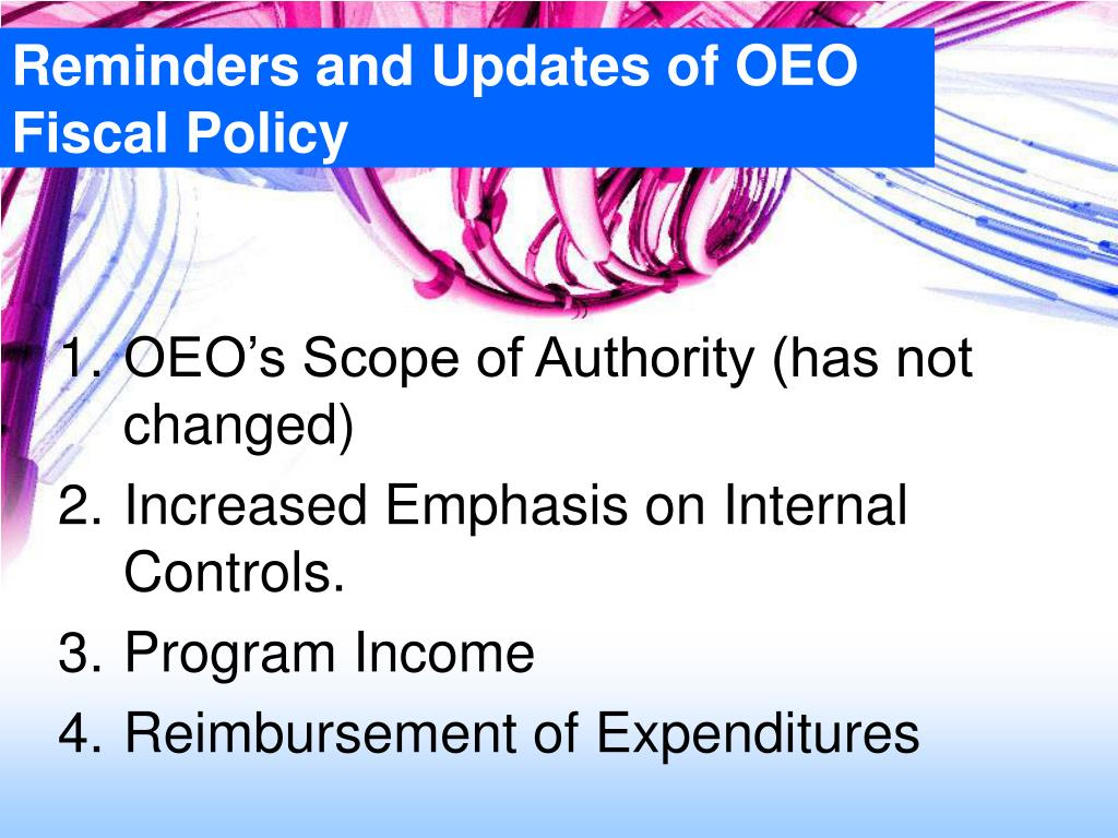 Reminders and Updates of OEO Fiscal Policy