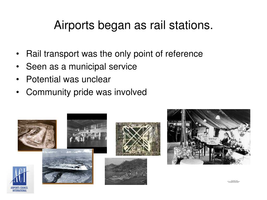 Airports began as rail stations.