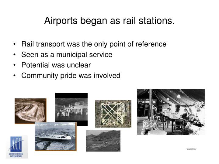 Airports began as rail stations