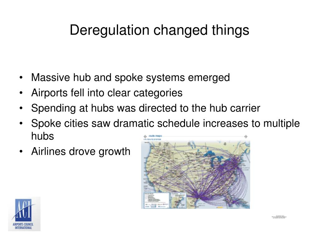 Deregulation changed things