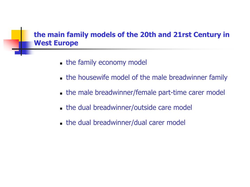the main family models of the 20th and 21rst Century in