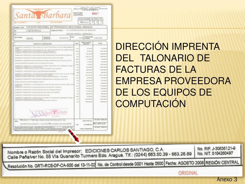 DIRECCIÓN IMPRENTA DEL TALONARIO DE FACTURAS DE LA EMPRESA PROVEEDORA