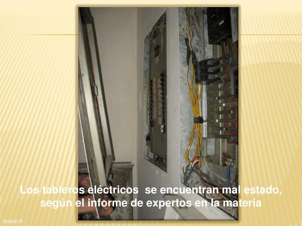 Los tableros eléctricos  se encuentran mal estado, según el informe de expertos en la materia