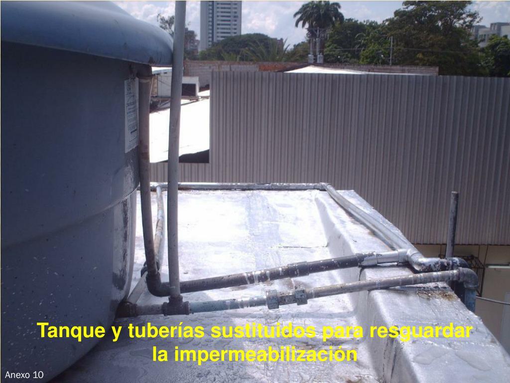 Tanque y tuberías sustituidos para resguardar