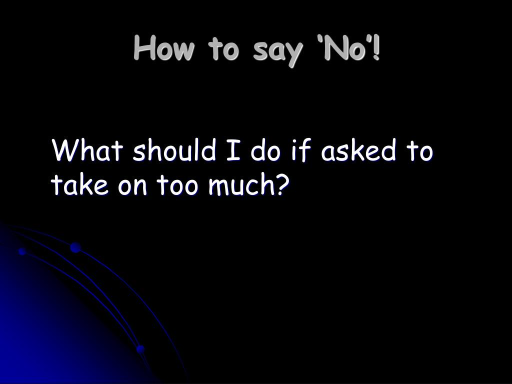 How to say 'No'!