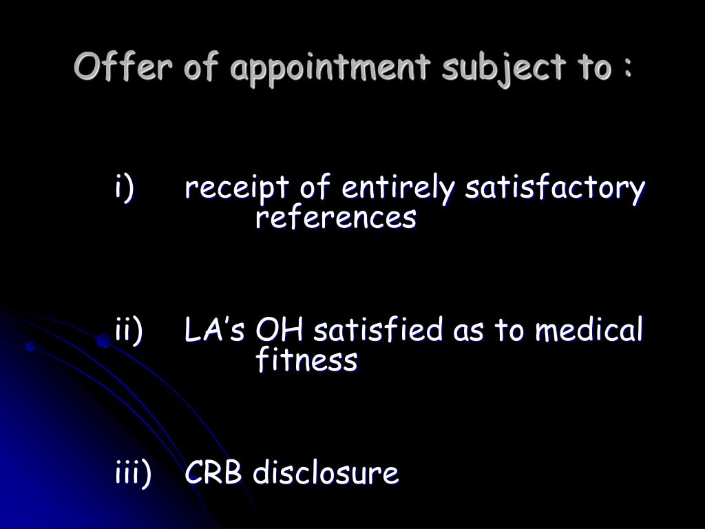 Offer of appointment subject to :