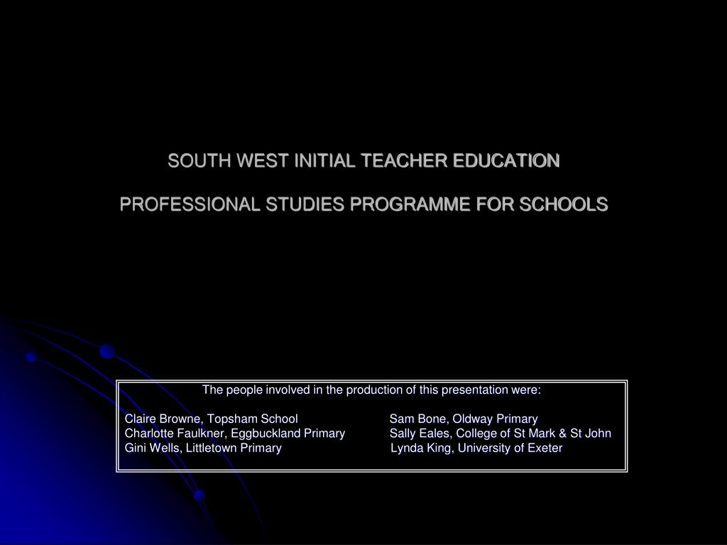 SOUTH WEST INITIAL TEACHER EDUCATION