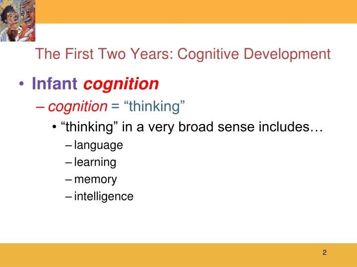 The first two years cognitive development