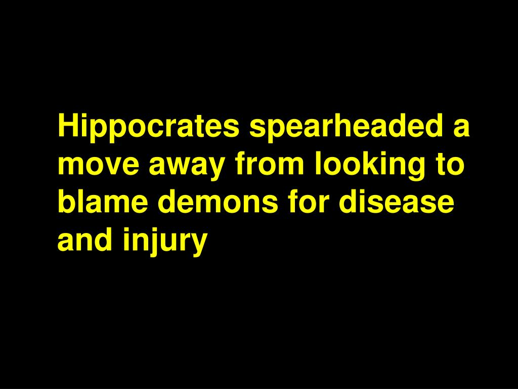 Hippocrates spearheaded a move away from looking