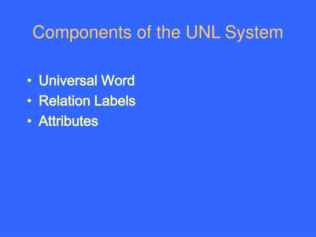 Components of the UNL System