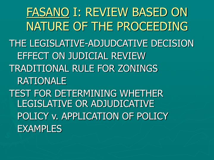 Fasano i review based on nature of the proceeding