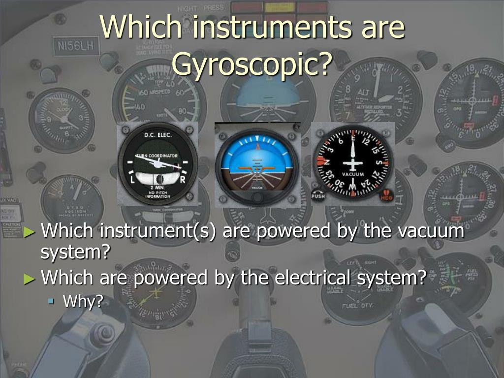 Which instruments are Gyroscopic?