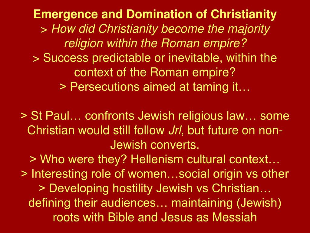 Emergence and Domination of Christianity