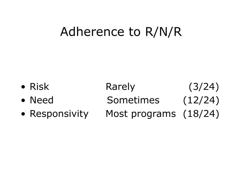 Adherence to R/N/R