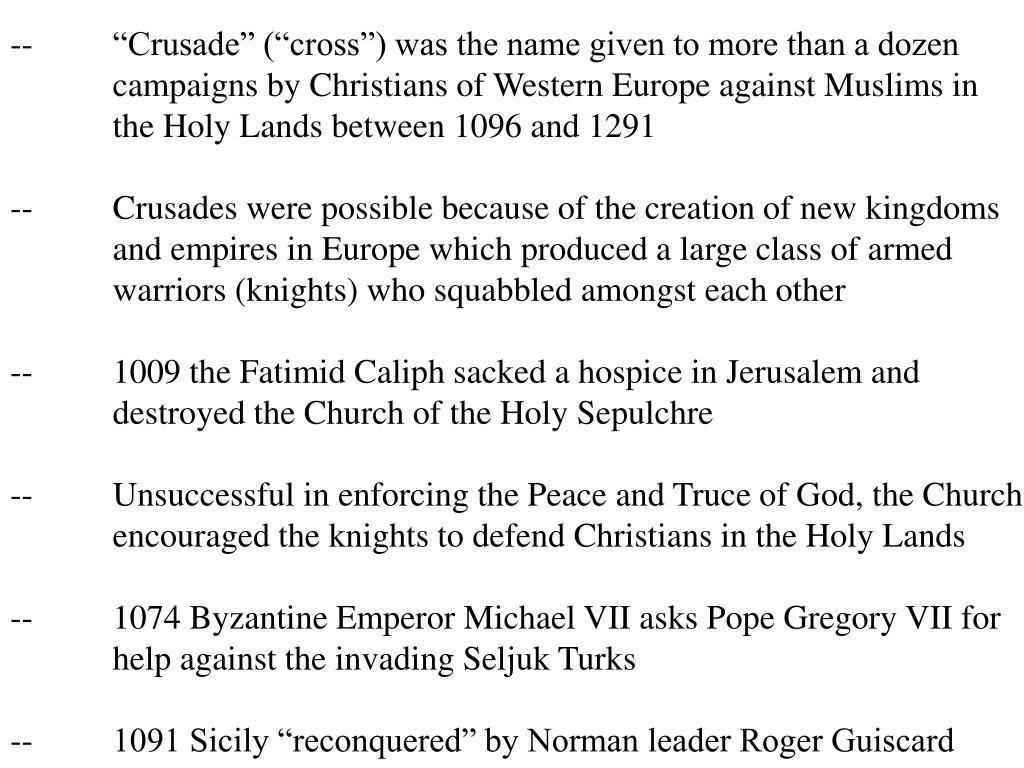 """--""""Crusade"""" (""""cross"""") was the name given to more than a dozen"""