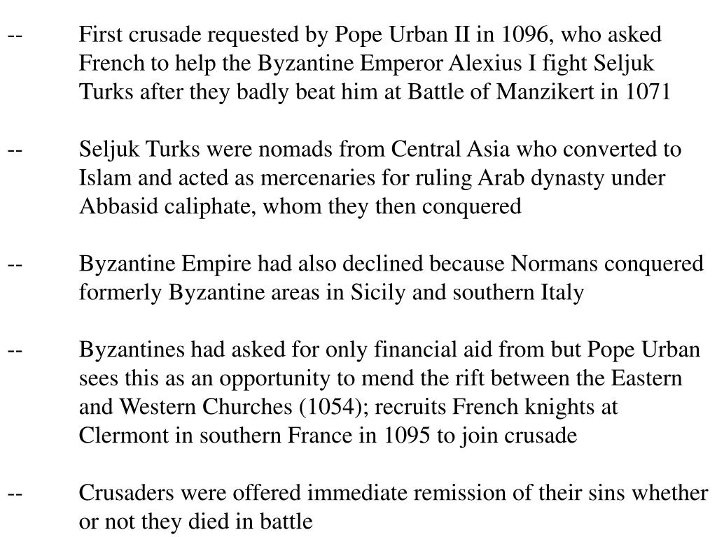 --	First crusade requested by Pope Urban II in 1096, who asked