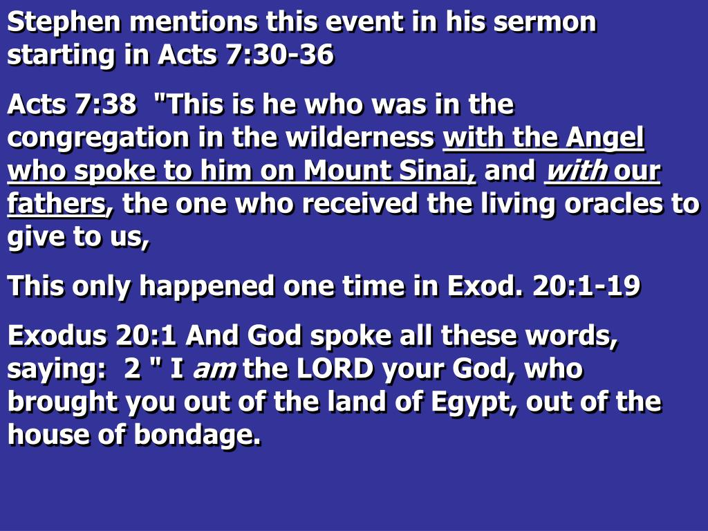 Stephen mentions this event in his sermon starting in Acts 7:30-36