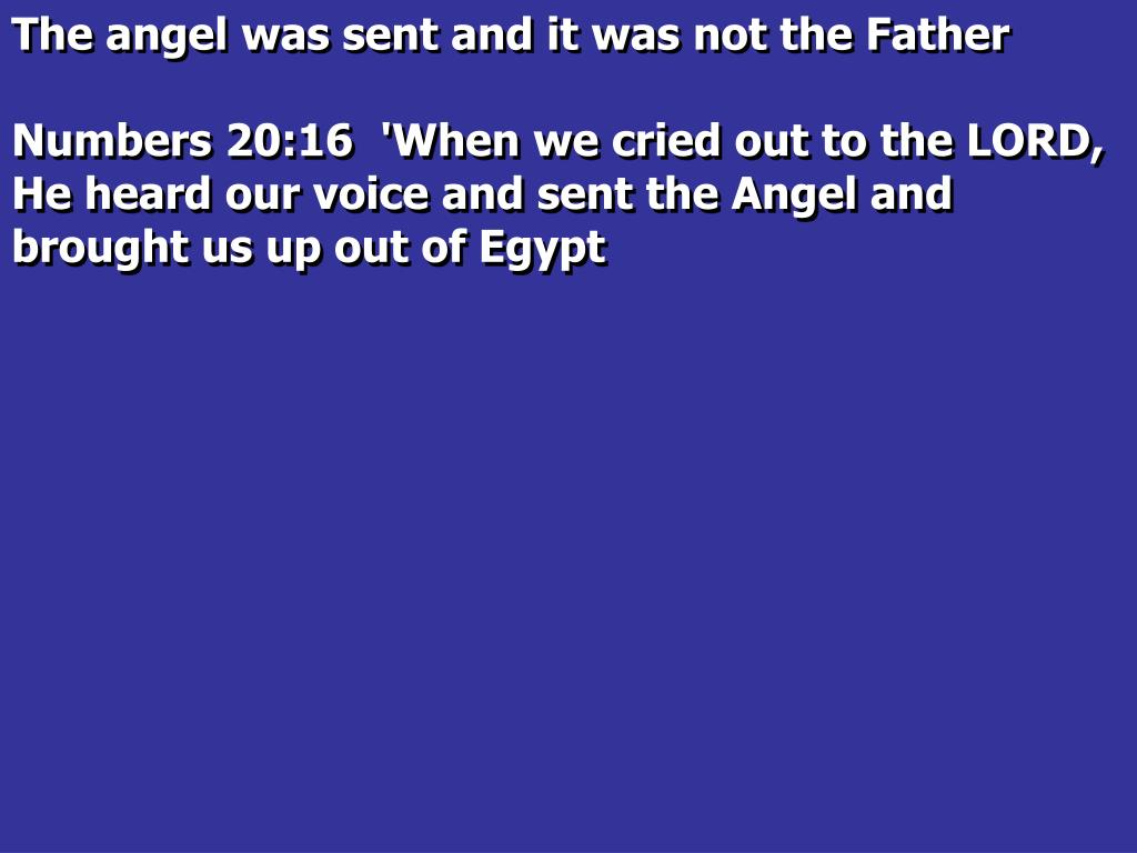 The angel was sent and it was not the Father