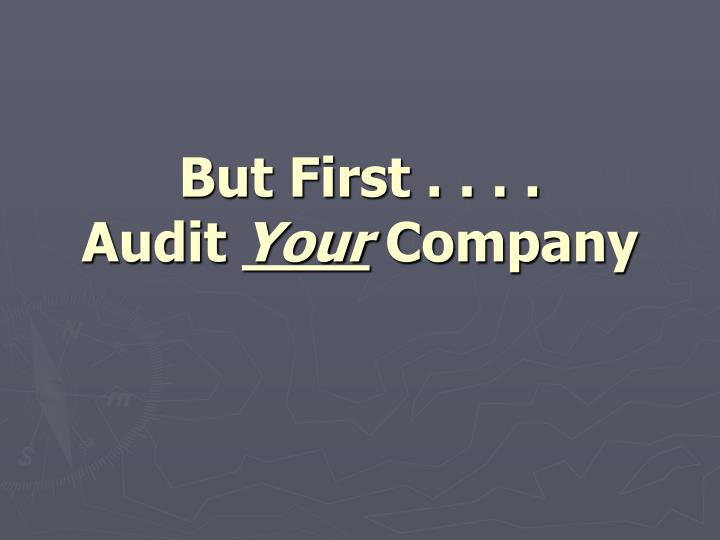But first audit your company