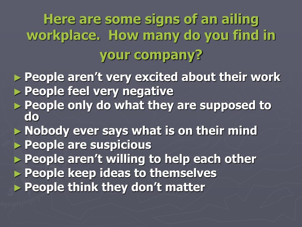 Here are some signs of an ailing workplace.  How many do you find in your company?