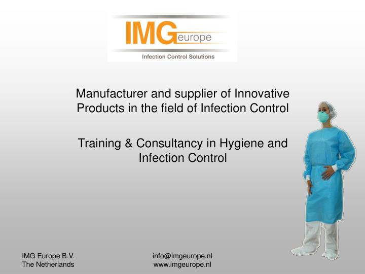Manufacturer and supplier of Innovative Products in the field of Infection Control