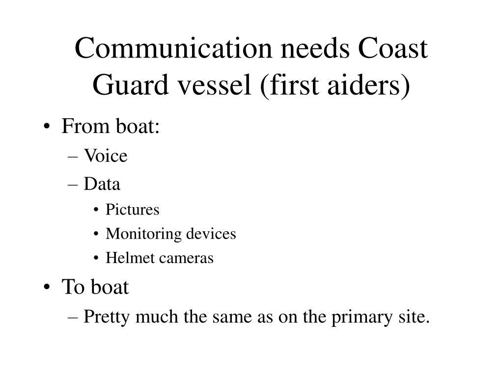 Communication needs Coast Guard vessel (first aiders)