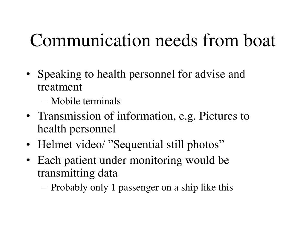 Communication needs from boat