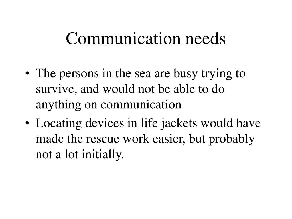 Communication needs