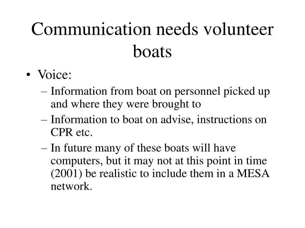Communication needs volunteer boats