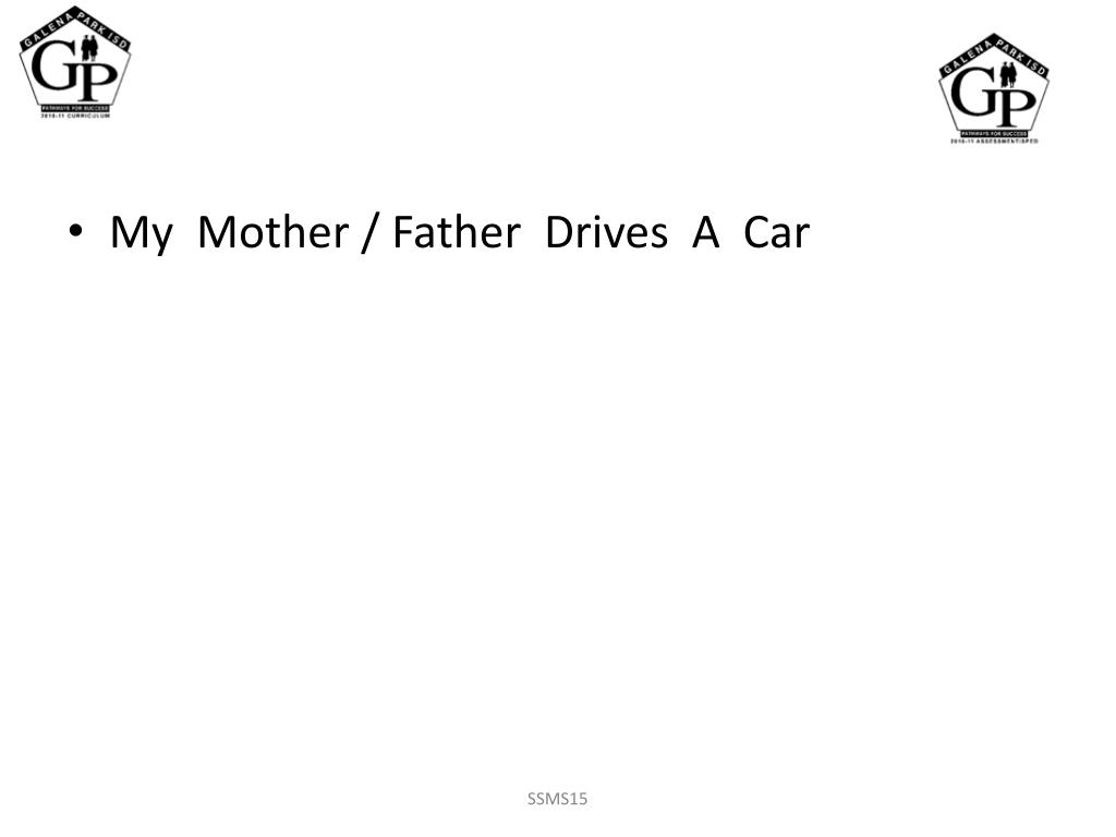 My  Mother / Father  Drives  A  Car