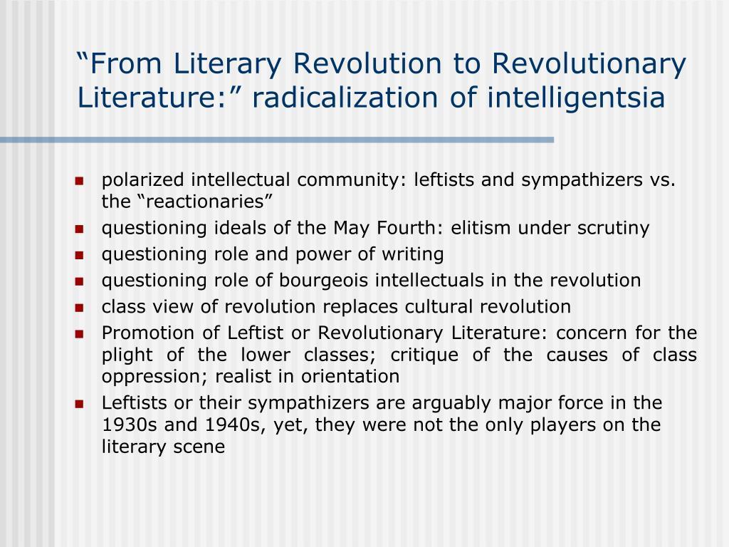 """From Literary Revolution to Revolutionary Literature:"" radicalization of intelligentsia"