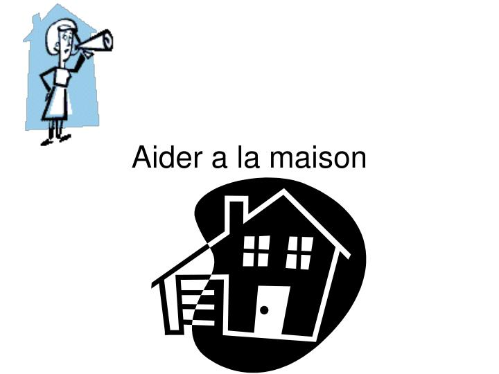 ppt aider a la maison powerpoint presentation id 166020